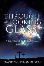 Through the Looking Glass - David Winston Busch