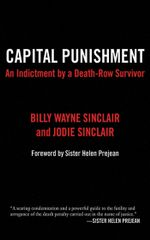 Capital Punishment : An Indictment by a Death-Row Survivor - Sinclair Billy Wayne Sinclair Jodie