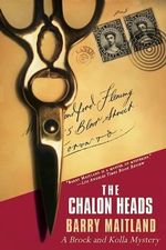 The Chalon Heads : Brock and Kolla Mysteries - Barry Maitland