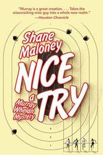 Nice Try : A Murray Whelan Mystery - Shane Maloney