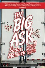 The Big Ask : A Murray Whelan Mystery - Shane Maloney