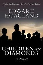 Children Are Diamonds : An African Apocalypse - Edward Hoagland