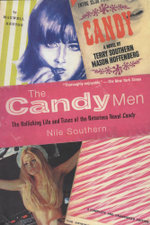 The Candy Men : The Rollicking Life and Times of the Notorious Novel Candy - Nile Southern