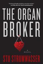The Organ Broker : A Novel - Stu Strumwasser