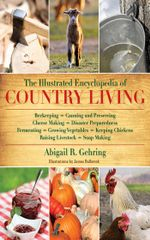 The Illustrated Encyclopedia of Country Living - Abigail R. Gehring