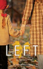 Left : A Novel - Tamar Ossowski