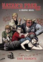 Satan's Prep : A Graphic Novel - Gabe Guarente