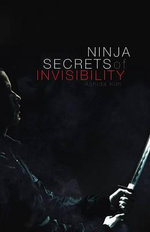 Ninja Secrets of Invisibility - Ashida Kim