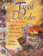 Tarot Decoder : Interpret the Symbols of the Tarot and Increase Your Understanding of the Cards - Kathleen McCormack