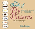 The Book of Fly Patterns : Over 1,000 Patterns for the Construction of Artificial Flies - Eric Leiser