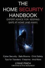 The Home Security Handbook : Expert Advice for Keeping Safe at Home (and Away) - Lynne Finch