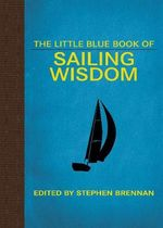 The Little Blue Book of Sailing Wisdom : Little Red Books