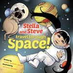 Stella and Steve Travel Through Space! - James Duffett-Smith