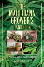 The Marijuana Grower's Handbook : Practical Advice from an Expert - Tommy McCarthy