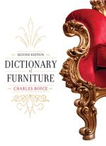 Dictionary of Furniture : Third Edition - Charles Boyce
