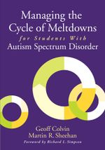 Managing the Cycle of Meltdowns for Students with Autism Spectrum Disorder - Geoff Colvin
