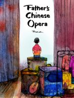 Father's Chinese Opera - Rich Lo
