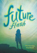 Future Flash - Kita Helmetag Murdock