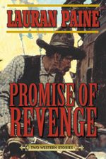 Promise of Revenge : Two Western Stories - Lauran Paine