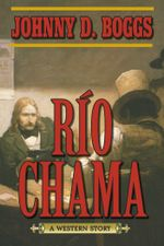 Rio Chama : A Western Story - Johnny D. Boggs