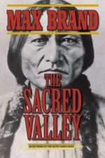 The Sacred Valley : Book Three of the Rusty Sabin Saga - Max Brand