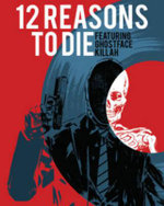 12 Reasons to Die : Volume 1 - Paolo Rivera
