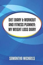Diet Diary & Workout and Fitness Planner - Samantha Michaels