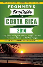 Frommer's easyguide to Costa Rica 2014 : Easy Guides - Eliot Greenspan