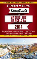 Frommer's Easyguide to Barcelona and Madrid 2014 - Patrician Harris