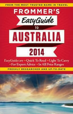 Frommer's Easyguide to Australia 2014 : Easy Guides Series - Lee Mylne