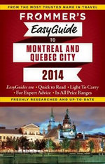 Frommer's Easyguide to Montreal and Quebec City 2014 : Easy Guides Series - Leslie Brokaw