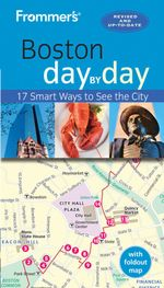 Frommer's Day-By-Day Guide to Boston : Day by Day - Marie Morris