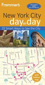 Frommer's Day-By-Day Guide to New York : 22 Smart Ways to See the City - Brian Silverman