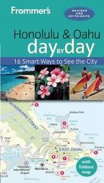 Frommer's Day-By-Day Guide to Honolulu : 16 Smart Ways to See the City - Jeanette Foster