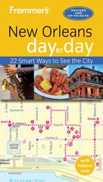 Frommer's Day-By-Day Guide to New Orleans : 22 Smart Ways to See the City - Julie Kamysz