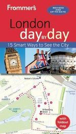 Frommer's Day-By-Day Guide to London : 15 Smart Ways to See the City - Joseph Fullman