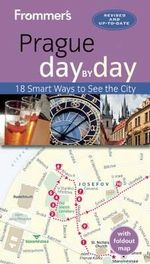 Frommer's Day-By-Day Guide to Prague : 18 Smart Ways to See the City - Mark Baker