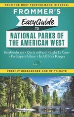 Frommer's Easyguide to National Parks of the American West : Easy Guides - Eric Peterson