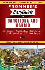 Frommer's EasyGuide to Barcelona and Madrid : Easy Guides - Patricia Harris
