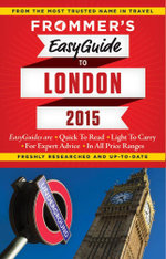 Frommer's Easyguide to London 2015 : Easy Guides - Jason Cochran