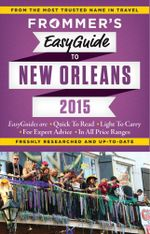 Frommer's Easyguide to New Orleans 2015 - Diane K Schwam