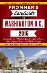 Frommer's EasyGuide to Washington D.C. 2015 : Easy Guides - Elise Hartman Ford