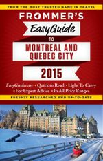 Frommer's Easyguide to Montreal and Quebec City 2015 - Erin Trahan