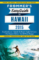 Frommer's EasyGuide to Hawaii 2015 : Easy Guides - Jeanette Foster