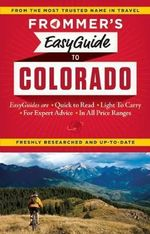 Frommer's EasyGuide to Colorado : Easy Guides - Eric Peterson