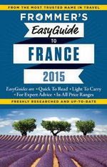 Frommer's EasyGuide to France 2015 : Easy Guides - Margie Rynn