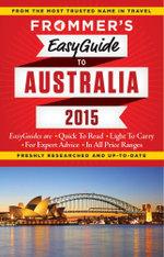 Frommer's EasyGuide to Australia 2015 : Easy Guides - Lee Mylne