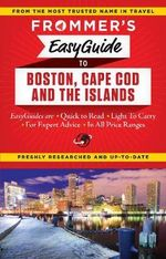 Frommer's EasyGuide to Boston, Cape Cod and the Islands : Easy Guides - Laura M. Reckford