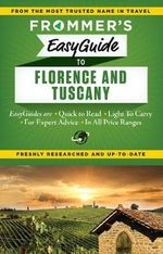 Frommer's EasyGuide to Florence and Tuscany : Easy Guides - Stephen Brewer