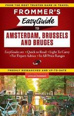Frommer's EasyGuide to Amsterdam, Brussels and Bruges : Easy Guides - Sasha Heseltine
